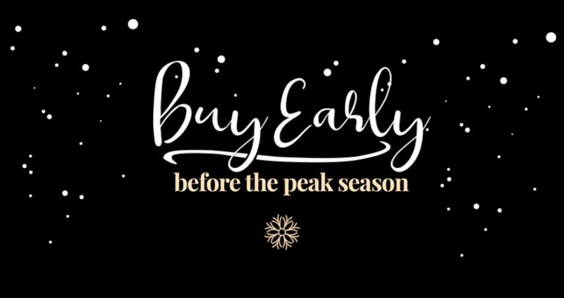 Buy early before the peak season