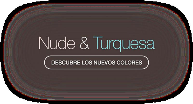 Descubre los nuevos colores - Nude & Turquesa