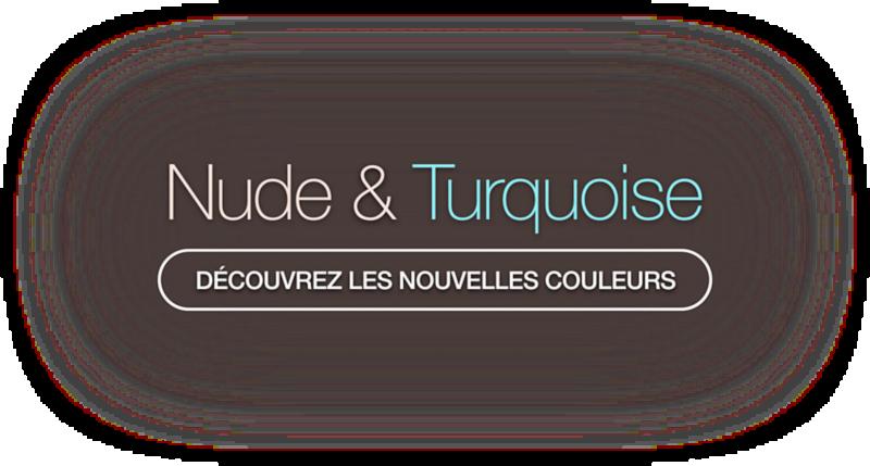 Découvrez les nouvelles couleurs - Nude & Turquoise
